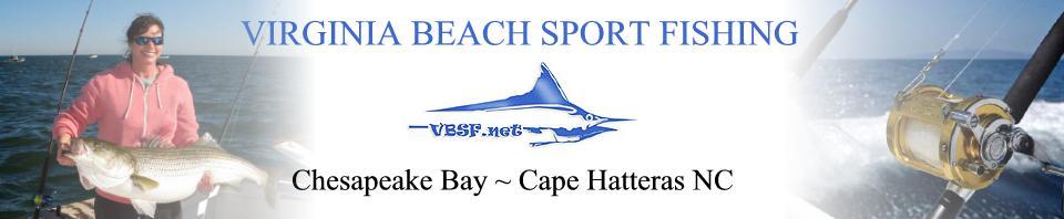 Virginia beach fishing charter boats fishing reports for Lynnhaven inlet fishing report